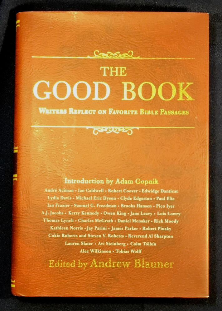 THE GOOD BOOK; Writers Reflect on Favorite Bible Passages. Adnrew Blauner.