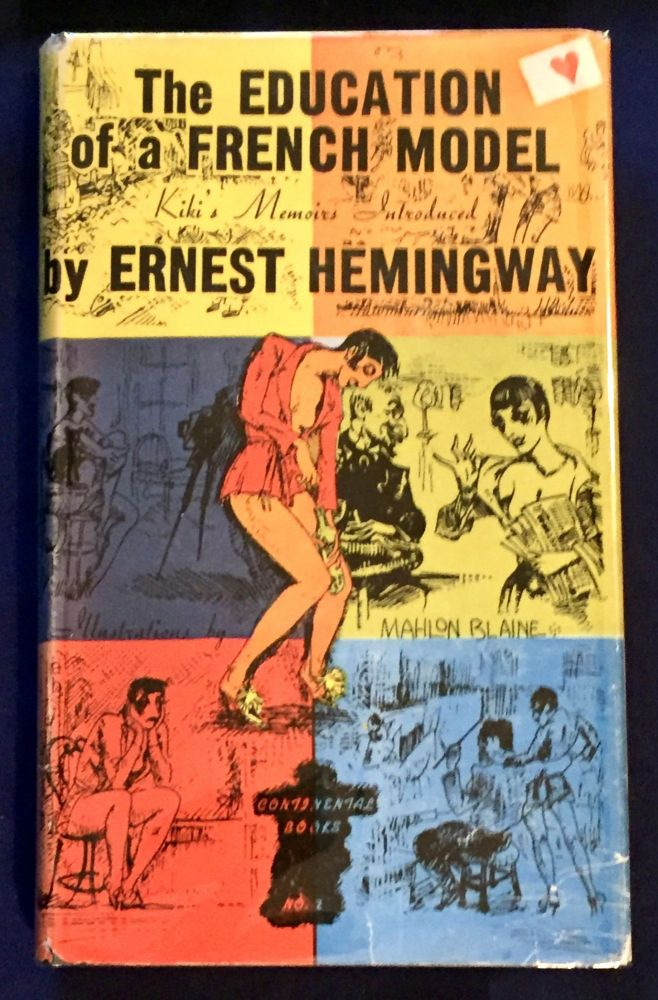 THE EDUCATION OF A FRENCH MODEL; by Kiki / Translated by Samuel Putnam / And with an Introduction / BY Ernest Hemingway. Ernest Hemingway.