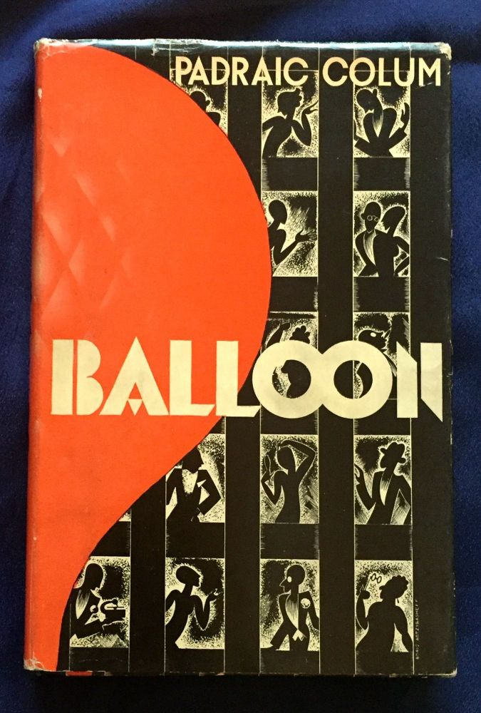 BALOON [with Autograph Manuscript Signed of Poem]; A Comedy in Four Acts. Padraic Colum.