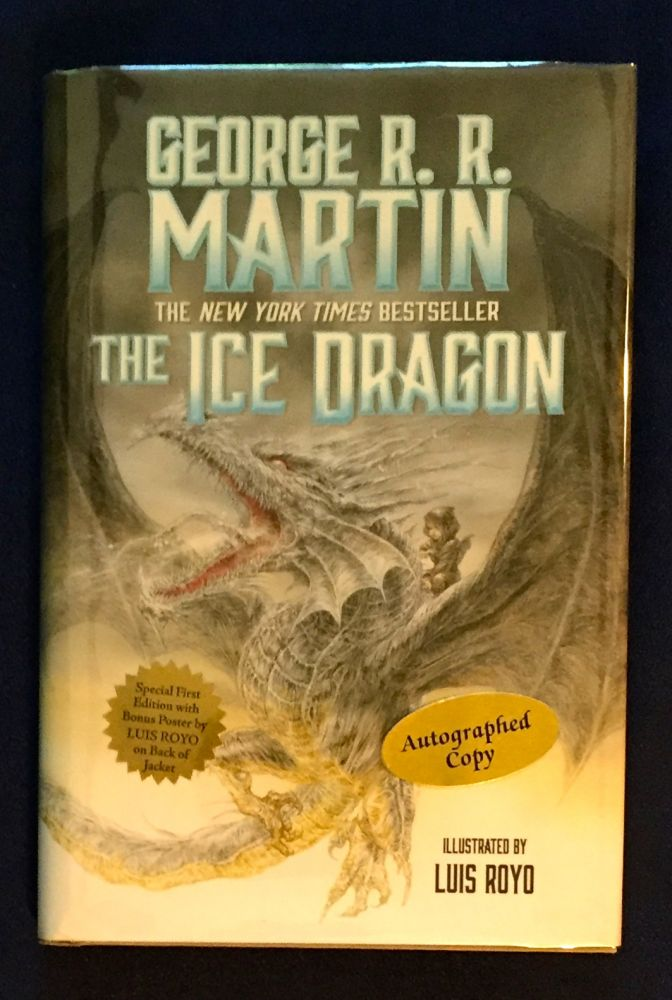THE ICE DRAGON; George R, R, Martin / Illustrated by Luis Royo. George R. R. Martin.