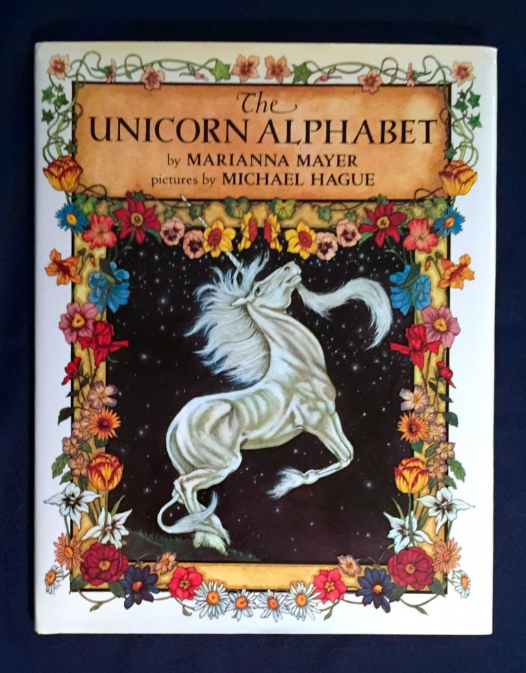 THE UNICORN ALPHABET; by Marianna Mayer / pictures by Michael Hague. Marianna Mayer.
