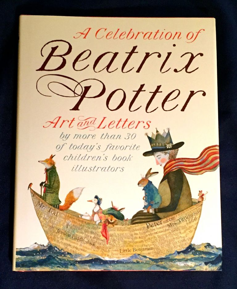 A CELEBRATION OF BEATRIX POTTER; Art and Letters by more than 30 of today's favorite children's book illustrators. Beatrix Potter, The Stewards of Frederick Warne.