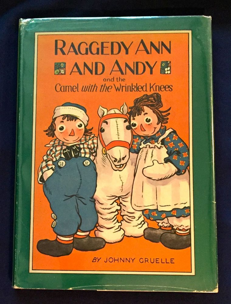 RAGGEDY ANN AND ANDY; and the Camel with the Wrinkled Knees / Written and Illustrated by Johnny Gruelle. Johnny Gruelle.