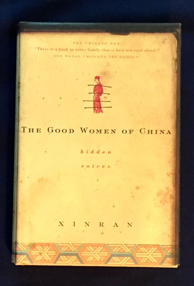 THE GOOD WOMEN OF CHINA; Hidden Voices / Translated from the Chinese by Esther Tyldesley. Xinran.