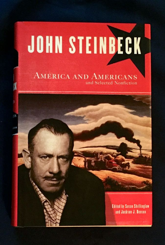 AMERICA and AMERICANS and SELECTED NONFICTION; Edited by Susan Shillinghaw and Jackson J. Benson. John Steinbeck.
