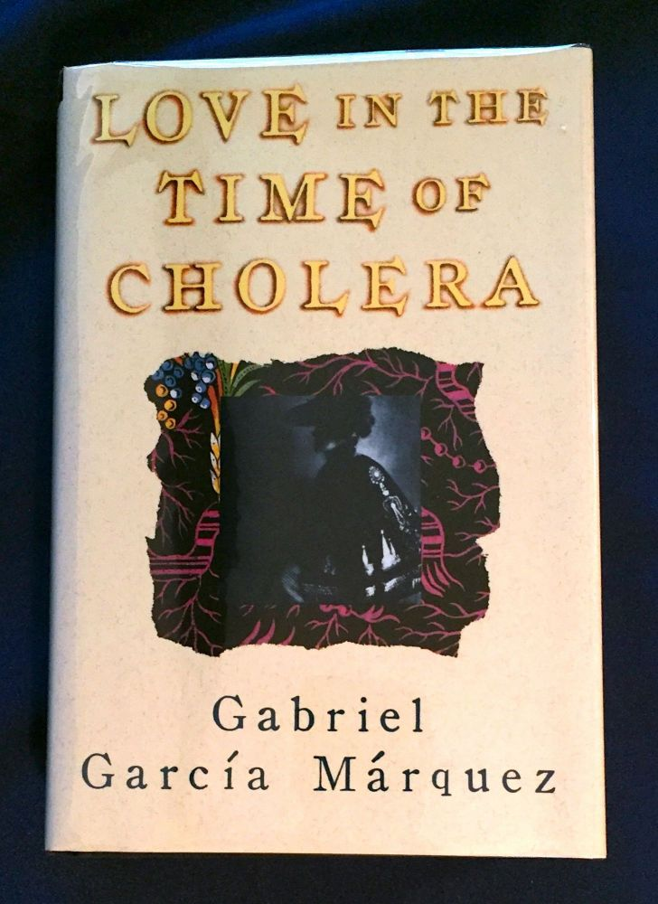 LOVE in the TIME of CHOLERA; Translated from the Spanish by Edith Grossman. Gabriel Garcia Marquez.