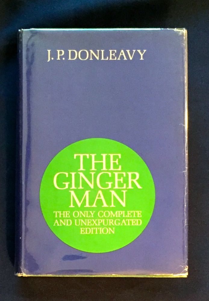 THE GINGER MAN; the complete and unexpurgated edition. J. P. Donleavy.