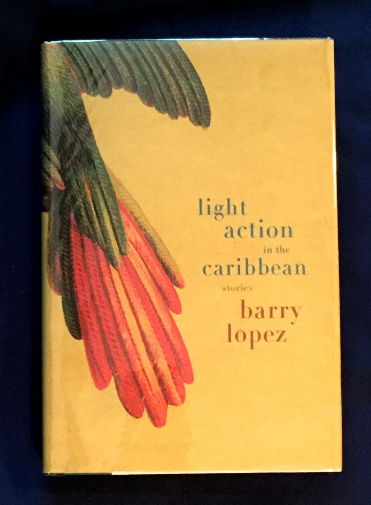 LIGHT ACTION IN THE CARIBBEAN; Stories. Barry Lopez.
