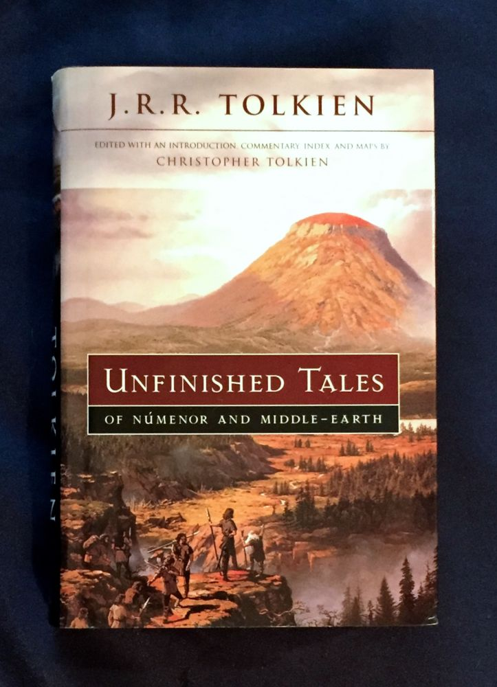 UNFINISHED TALES; of Númenor and Middle-Earth / edited with introduction, commentary, index, and maps by Christopher Tolkien. J. R. R. Tolkien.
