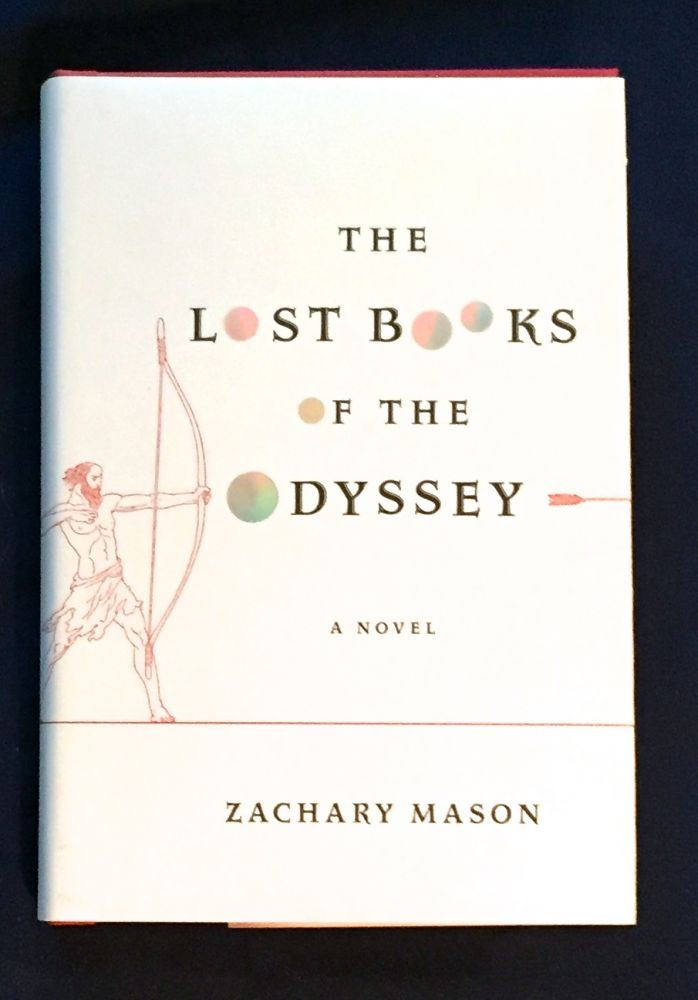 THE LOST BOOKS OF THE ODYSSEY. Zachary Mason.