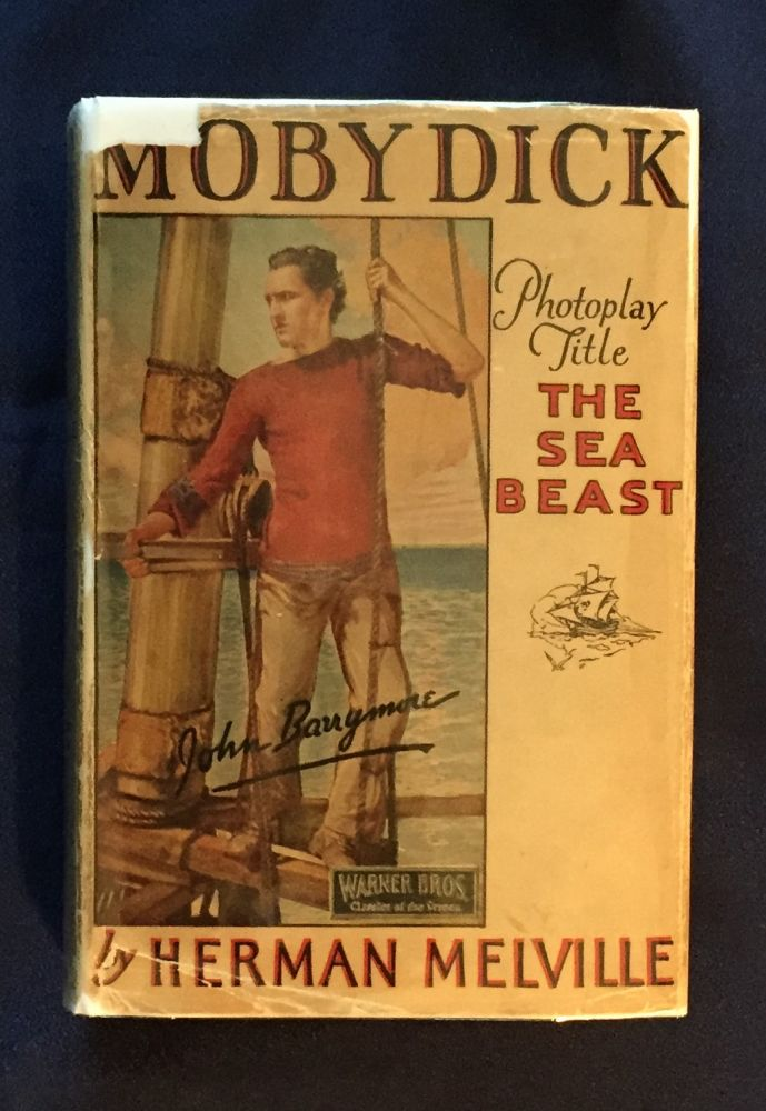 MOBY DICK; or, The White Whale / by Herman Melville / Photoplay title: The Sea Beast / Illustrated with scenes from the Photoplay / A Warner Bros. Screen Classic Starring John Barrymore. Herman Melville.