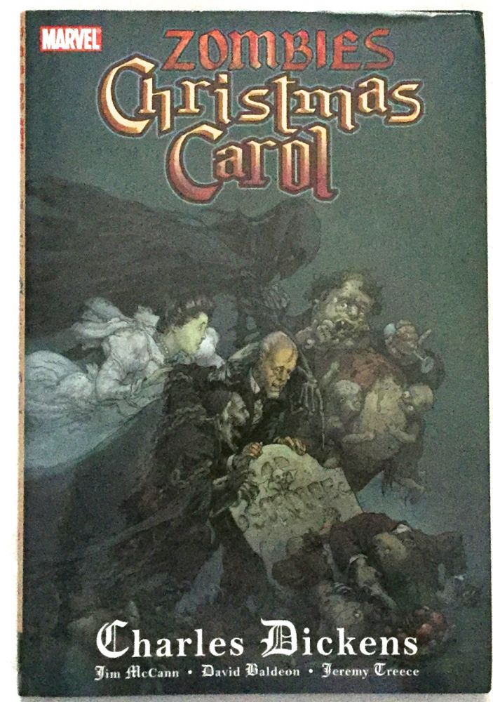 A ZOMBIE'S CHRISTMAS CAROL; In Sequential Art /Being / An Undead Story of Christmas / by Charles Dickens (Deftly Adapted by Jim McCann). Charles Dickens.