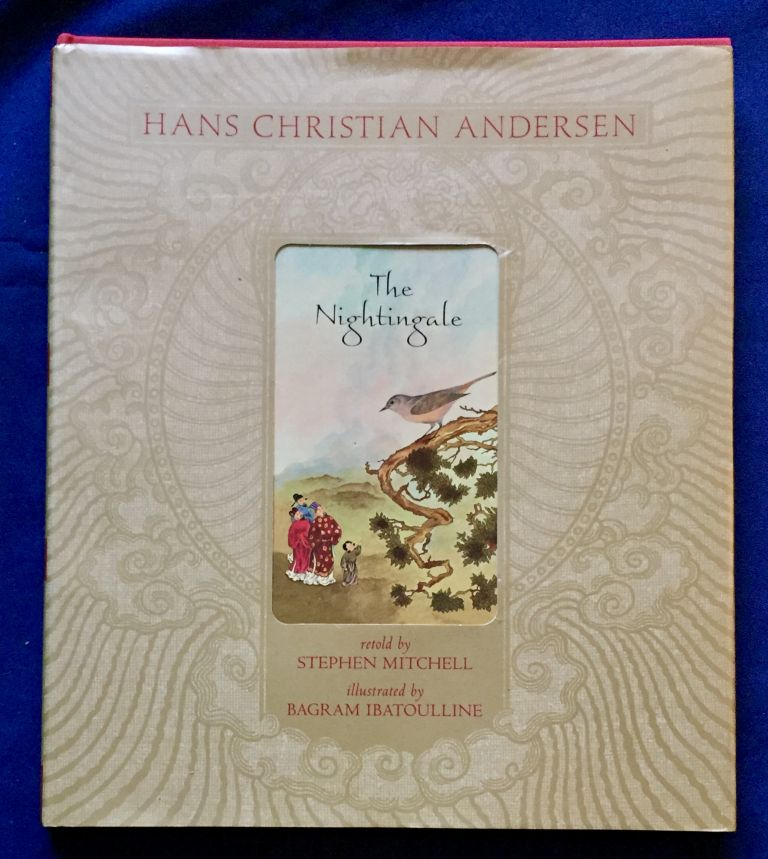 THE NIGHTINGALE; retold by Stephen Mitchell / illustrated by Bagram Ibatoulline. Hans Christian Andersen.