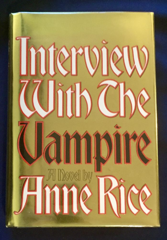 INTERVIEW WITH A VAMPIRE:; The First Book in the Vampire Chronicles / by Anne Rice. Anne Rice.