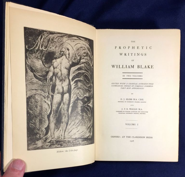 THE PROPHETIC WRITINGS OF WILLIAM BLAKE; In Two Volumes / Edited with a General Introduction and Glossarial Index of Symbols Commentary and Appendices / By D. J. Sloss and J. P. R. Wallis. William Blake, D. J. Sloss, J. P. R. Wallis.
