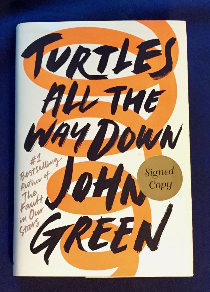 TURTLES ALL THE WAY DOWN. John Green.