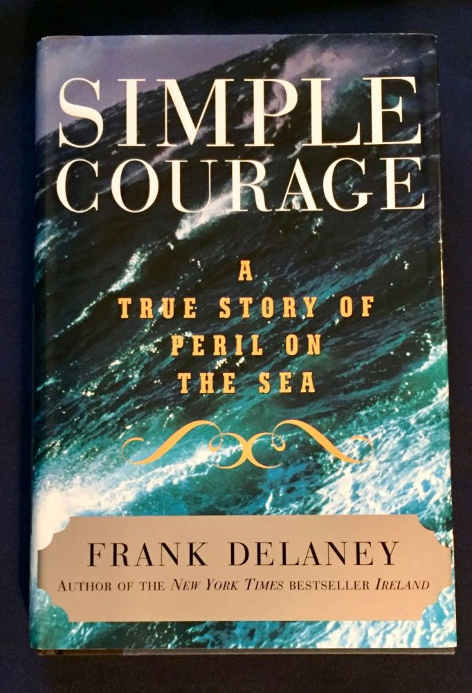 SIMPLE COURAGE; A Story of Peril on the Sea / Frank Delaney. Frank Delaney.