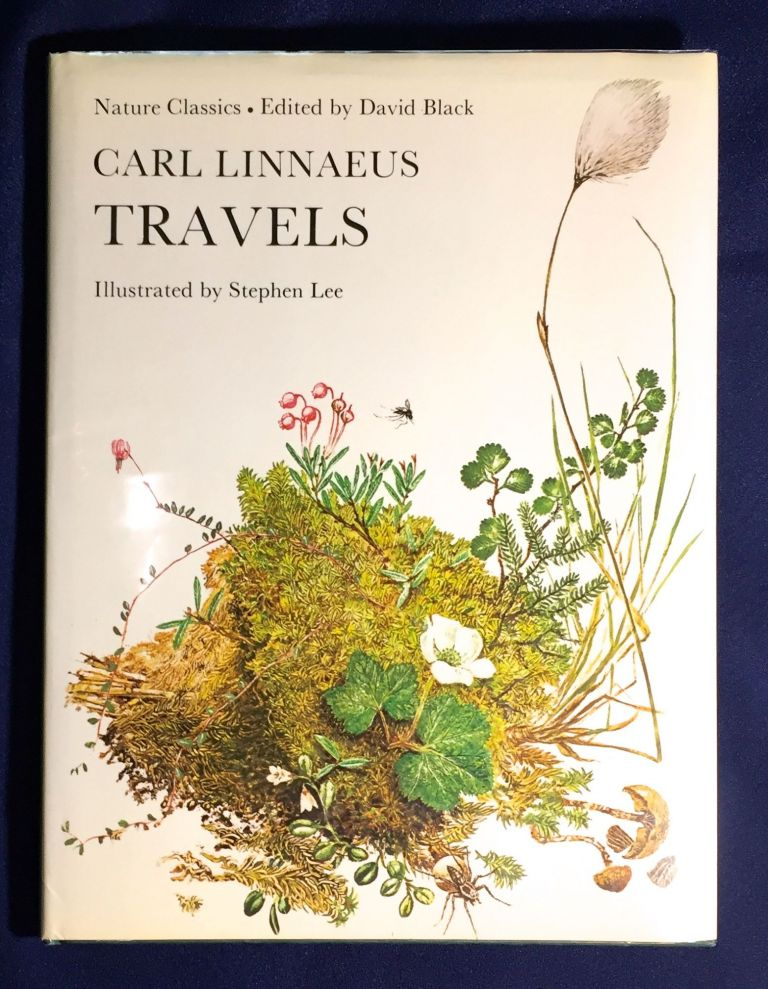CARL LINNAEUS TRAVELS; Nature Classics / Edited by David Black / Illustrated by Stephen Lee. David Black.