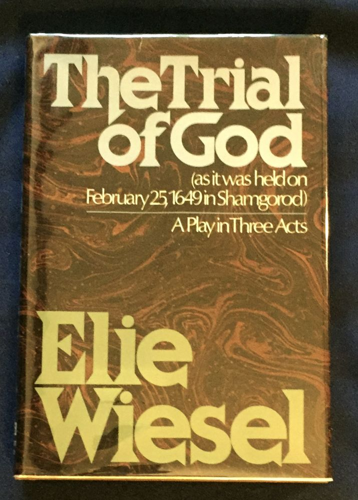 THE TRIAL OF GOD; (as it was held on February 25, 1649, in Shamgorod) / A Play in Three Acts by Elie Wiesel / Translated by Marion Wiesel. Elie Wiesel.