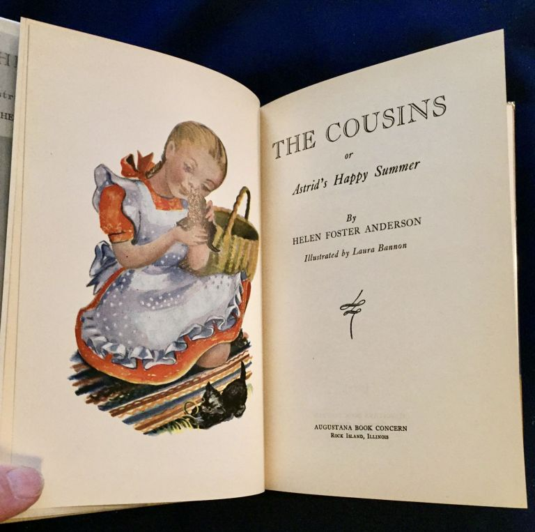 THE COUSINS; Or Astrid's Happy Summer / By Helen Foster Anderson / Illustrated by Laura Bannon. Helen Foster Anderson.