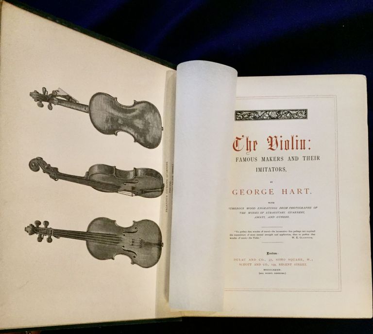 THE VIOLIN:; Famous Makers and Their Imitators / by George Hart / with Numerous Wood Engravings from Photographs of the Works of Stradivari, Guarneri, Amati, and others. George Hart.