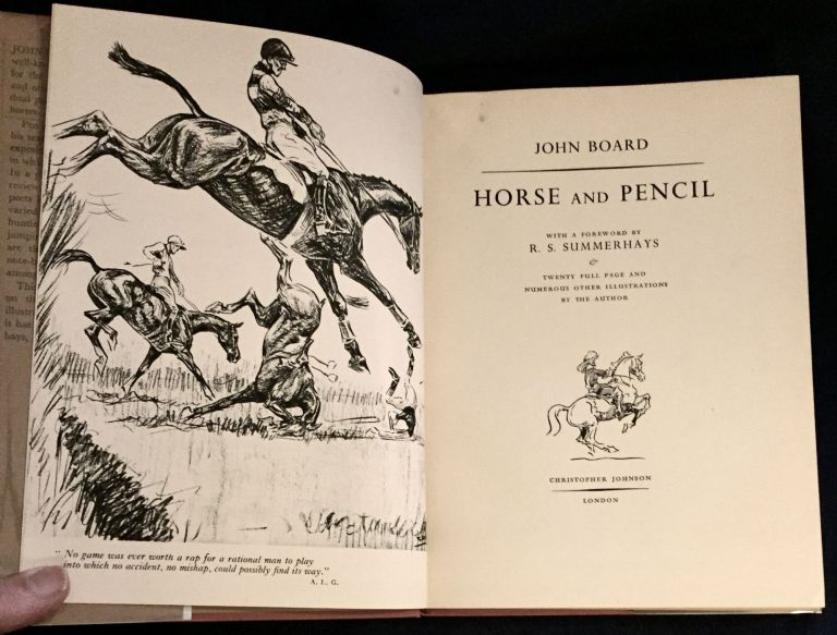 HORSE AND PENCIL; John Board / With a Foreword by R. S. Summerhays / & Twenty Full Page and Numerous Other Illustrations by the Author. John Board.
