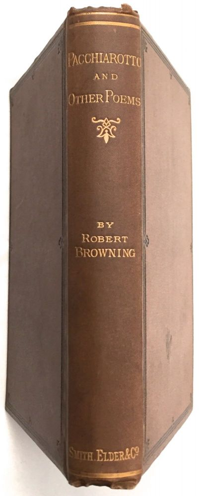 PACCHIAROTTO and HOW HE WORKED IN DISTEMPER:; With Other Poems. / by Robert Browning. Robert Browning.