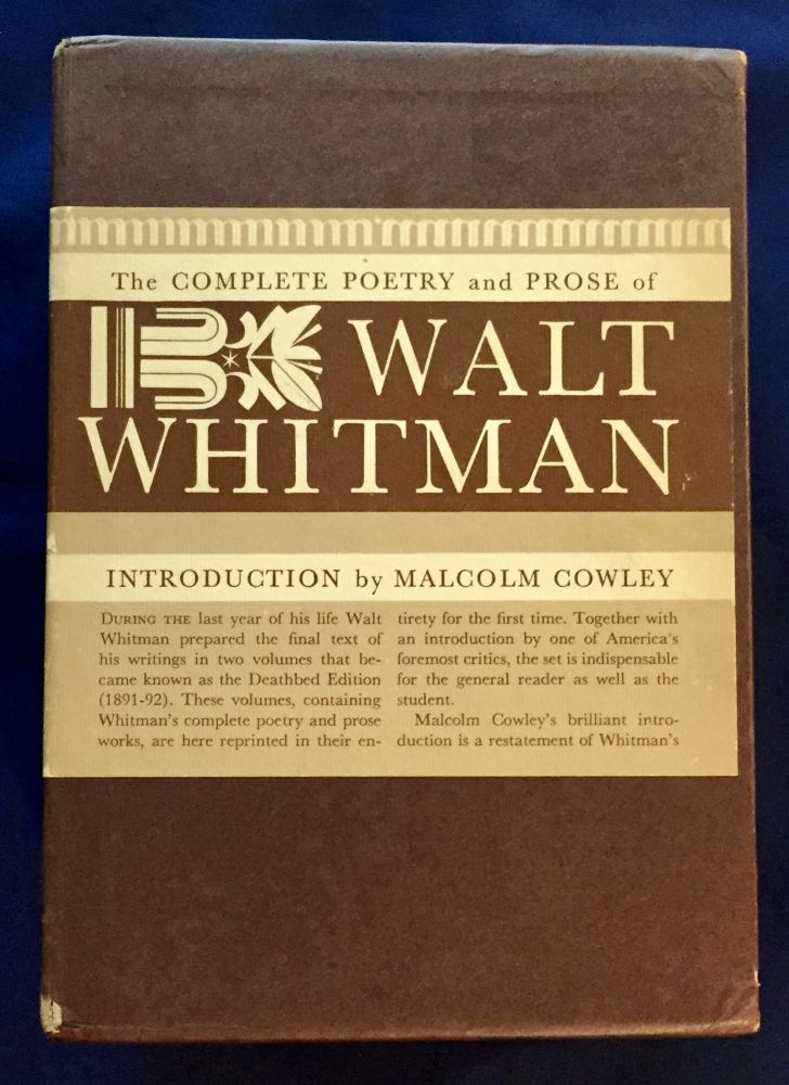 THE COMPLETE POETRY AND PROSE OF WALT WHITMAN; As Prepared by him for the Deathbed Edition / with an Introduction by Malcolm Cowley. Walt Whitman.