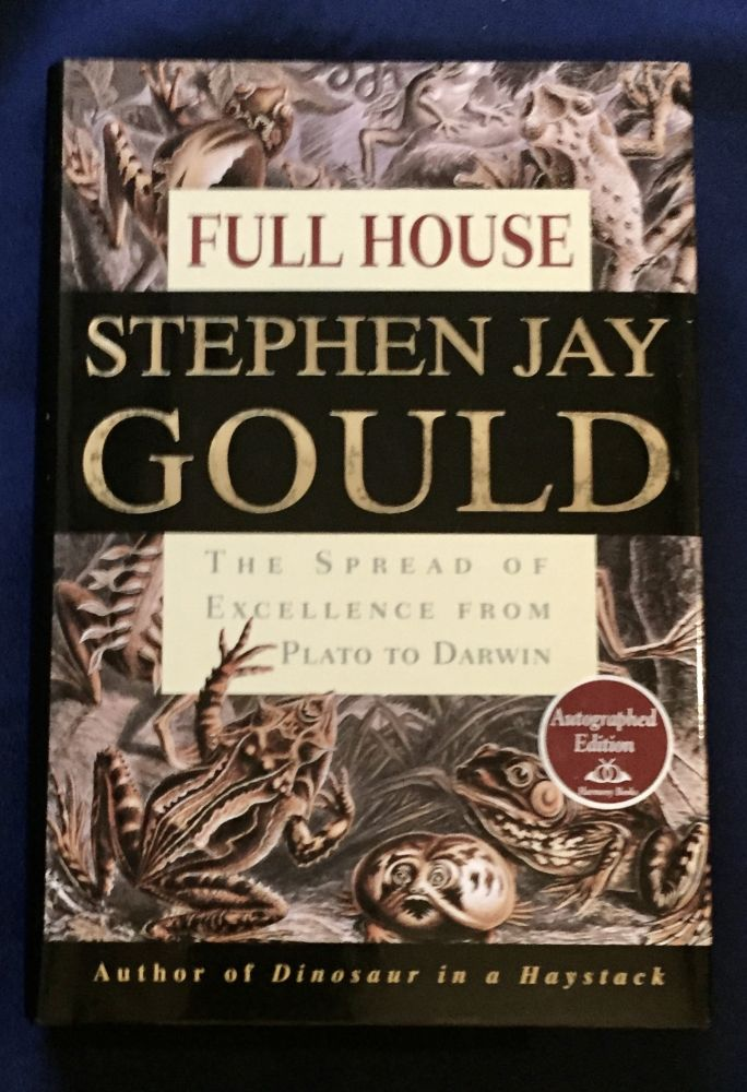 FULL HOUSE; The Spread of Excellence from Plato to Darwin / Stephen Jay Gould. Stephen Jay Gould.