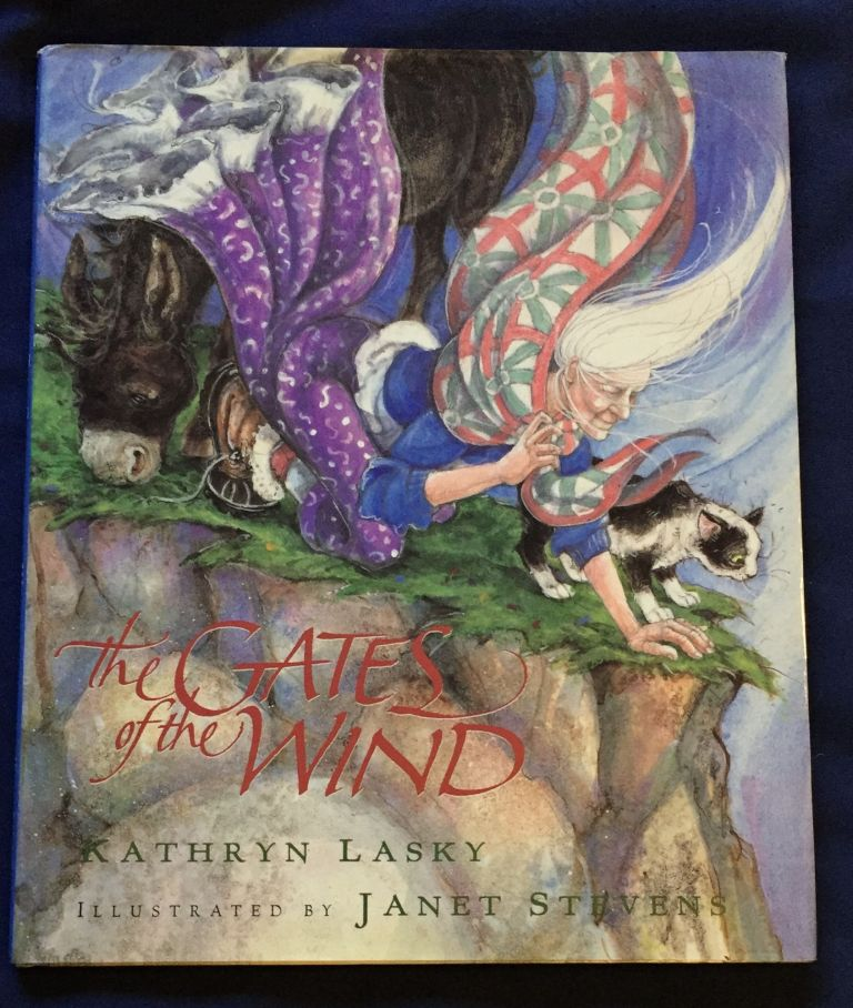 THE GATES OF THE WIND; Kathryn Lasky / Illustrated by Janet Stevens. Kathryn Lasky.