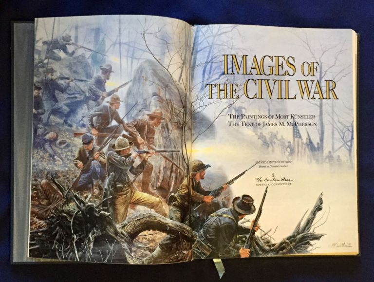 IMAGES OF THE CIVIL WAR; The Paintings of Mort Künstler / The Text of James M. McPherson / Signed Limited Edition. Mort Kunstler, James M. McPherson, paintings, text.
