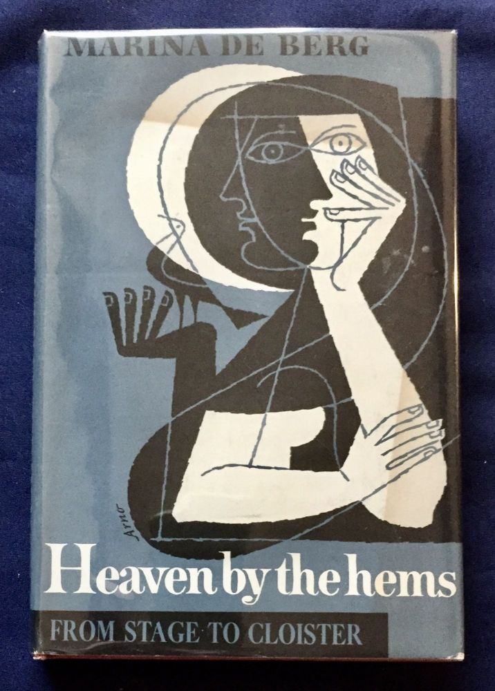 HEAVEN by the hems; From Stage to Cloister / Translated from the French by Joanna Richardson. Marina De Berg.