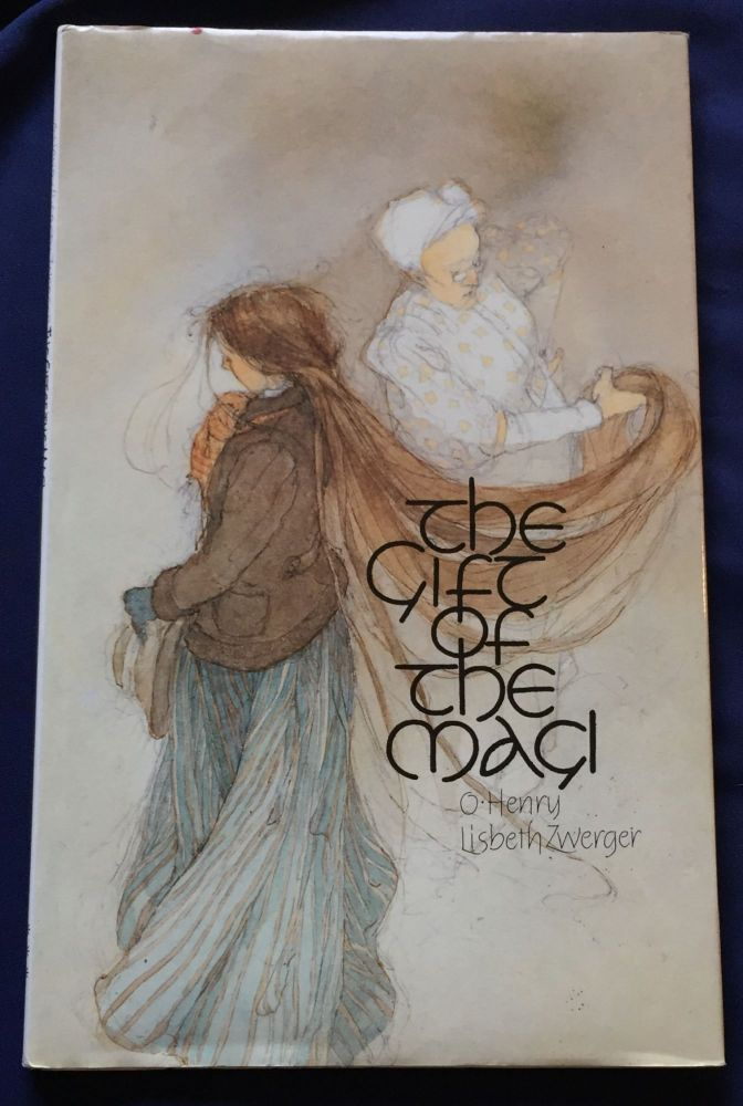 THE GIFT OF THE MAGI; Illustrations by Lisbeth Zwerger / Script by Michael Neugebauer. O'Henry, Michael Neugebauer, illust Lisbeth Zwerger.