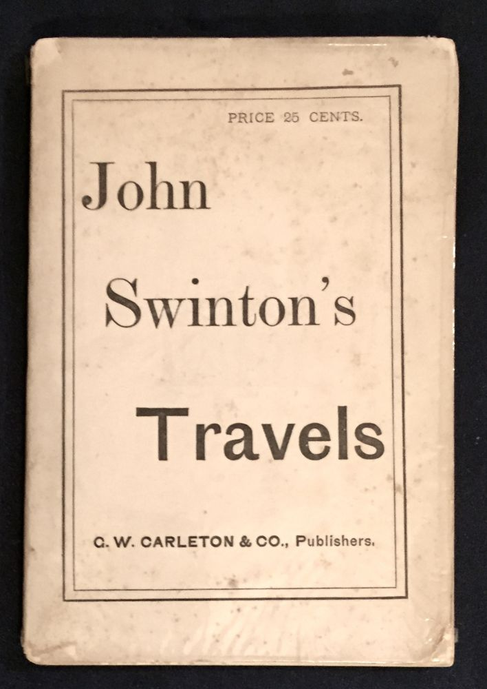 JOHN SWINTON'S TRAVELS ... & ALS by Swinton; Current Views and Notes of FORTY DAYS in FRANCE and ENGLAND / By John Swinton. John Swinton.
