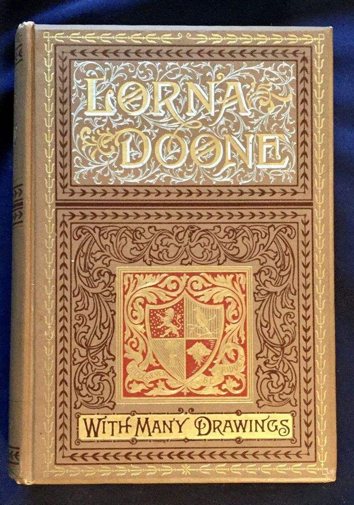 LORNA DOONE; A Romance of Exmore / By R. D. Blackmore / With Many Drawings. R. D. Blackmore.