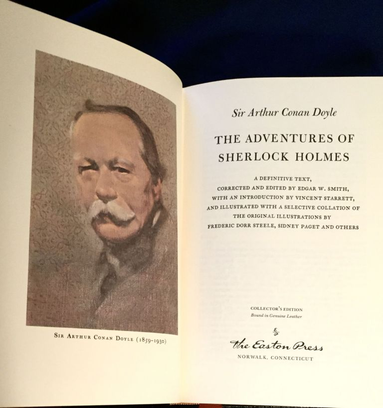 ADVENTURES OF SHERLOCK HOLMES; A Definitive Text, Corrected and Edited by Edgar W. Smith, with an Introduction by Vincent Starrett, and Illustrated with a Selective Collation of the Original Illustrations by Frederic Dorr Steele, Sidney Paget and Others. / Sir Arthur Conan Doyle. Sir Arthur Conan Doyle.
