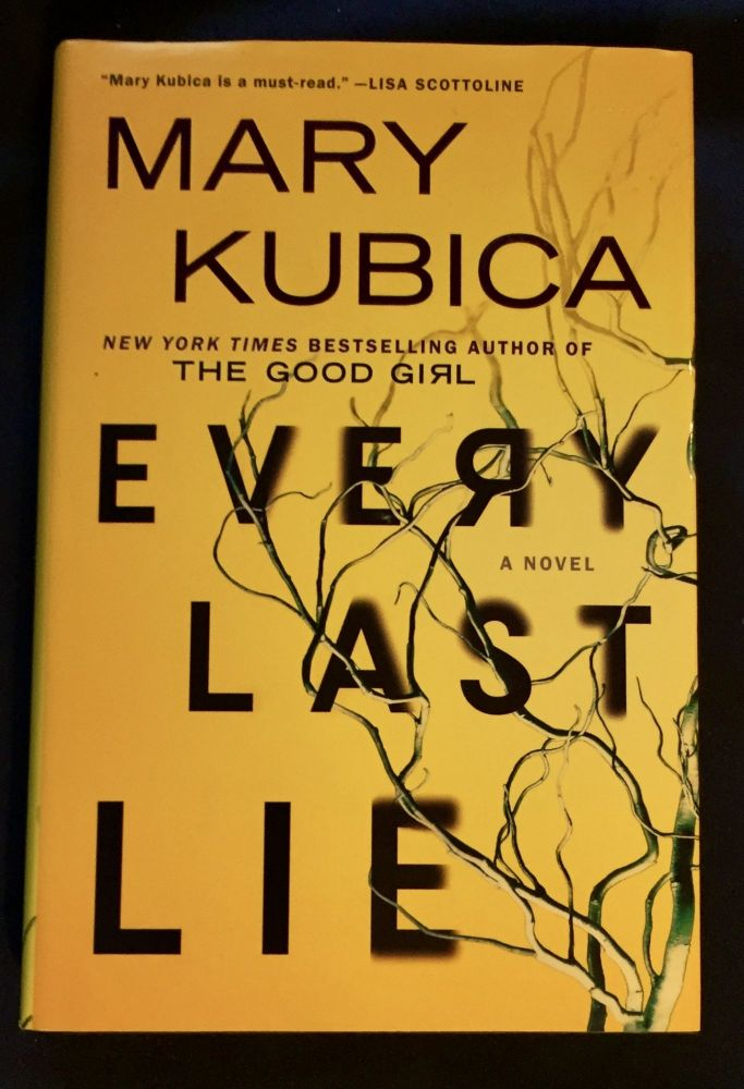 EVERY LAST LIE; Mary Kubica. Mary Kubica.