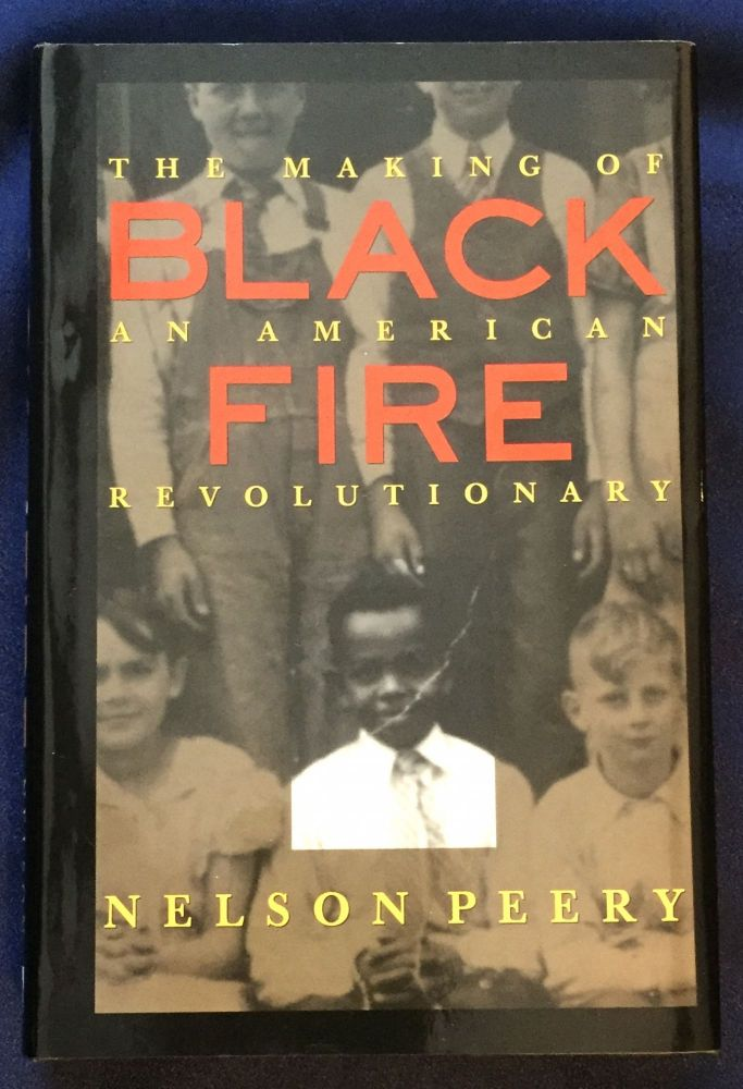 BLACK FIRE; The Making of an American Revolutionary. Nelson Peery.