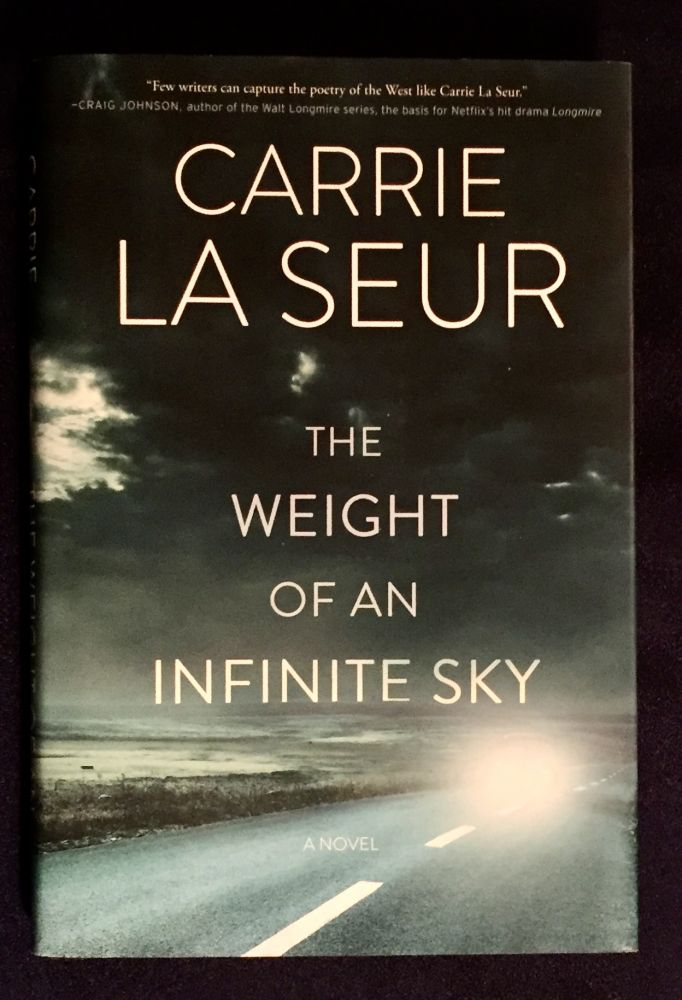 THE WEIGHT OF AN INFINITE SKY; A Novel / Carrie La Seur. Carrie La Seur.