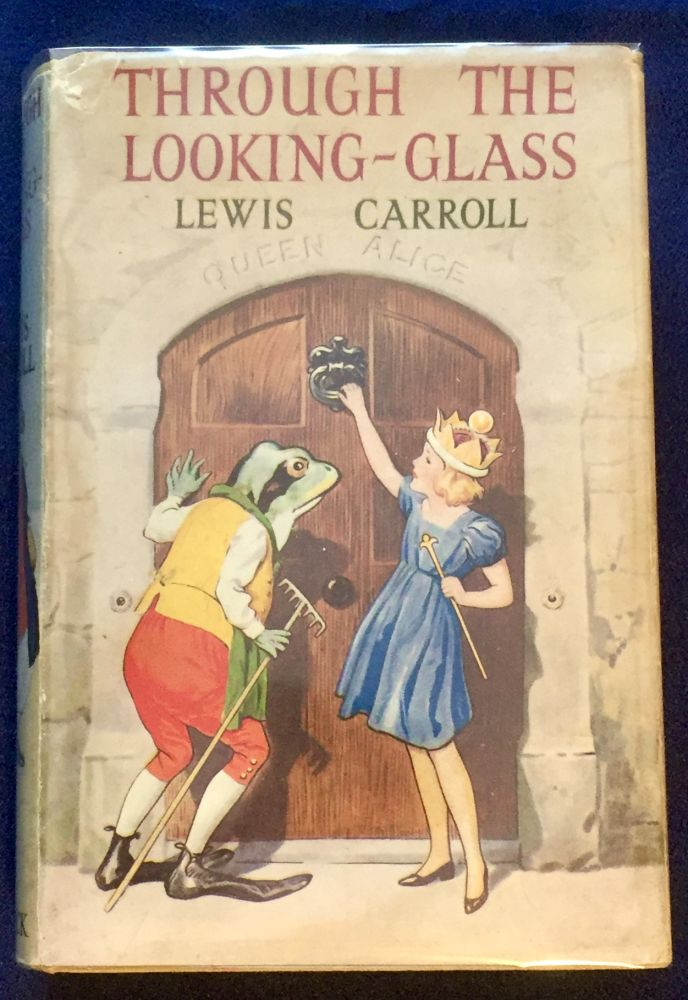 THROUGH THE LOOKING-GLASS; AND WHAT ALICE FOUND THERE / By Lewis Carroll. Lewis Carroll.
