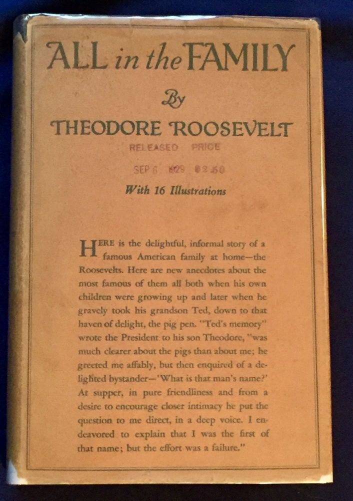 ALL IN THE FAMILY; By Theodore Roosevelt / With 16 Illustrations. Theodore Roosevelt.