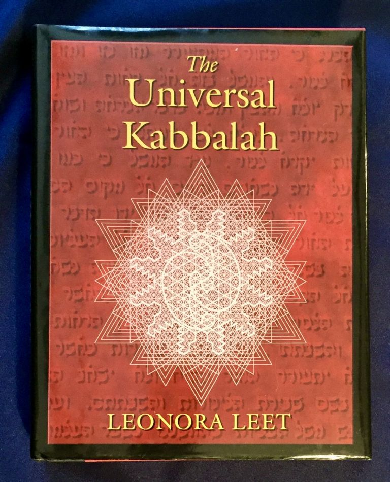 THE UNIVERSAL KABBALAH; Deciphering the Cosmic Code in the Sacred Geometry of the Sabbath Star Diagram / Leonora Leet. Leonora Leet.