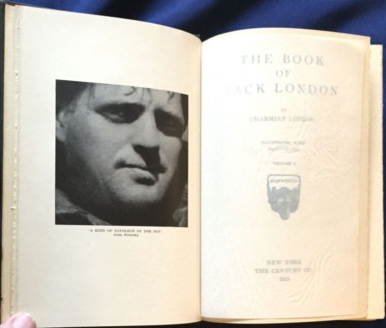 THE BOOK OF JACK LONDON; By Charmian London / Illustrated with Photographs. Charmian London.