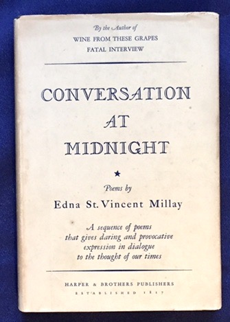 CONVERSATION AT MIDNIGHT; By Edna St. Vincent Millay. Edna St. Vincent Millay.