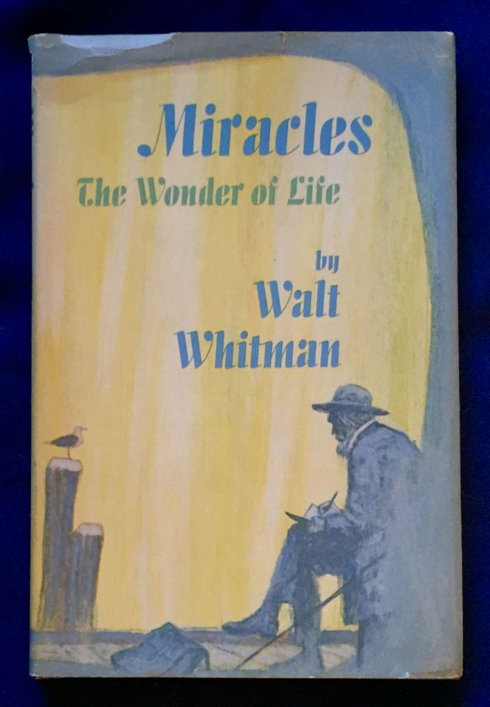 MIRACLES; The Wonder of Life / by Walt Whitman / illustrated by D. K. Stone. Walt Whitman.