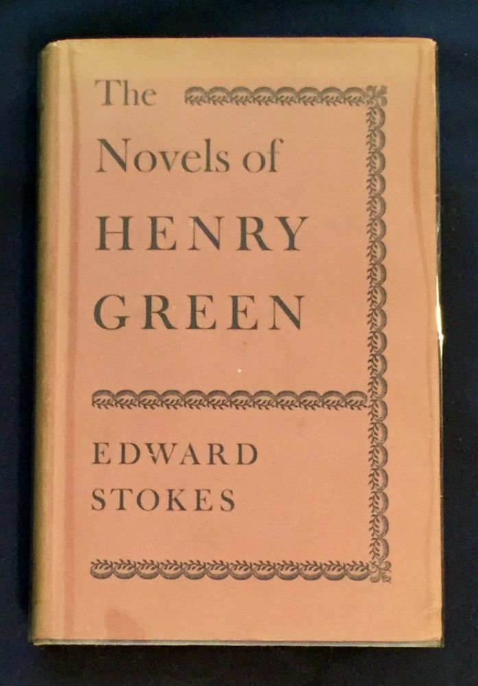 THE NOVELS OF HENRY GREEN; Edward Stokes. Edward Stokes.