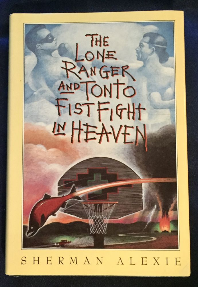 THE LONE RANGER AND TONTO FISTFIGHT IN HEAVEN; Sherman Alexie. Sherman Alexie.