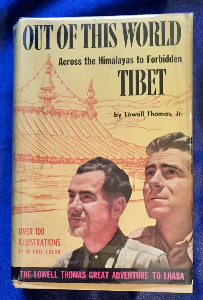 OUT OF THIS WORLD; Across the Himalayas to Forbidden Tibet / by Lowell Thomas, Jr. Lowell Thomas.