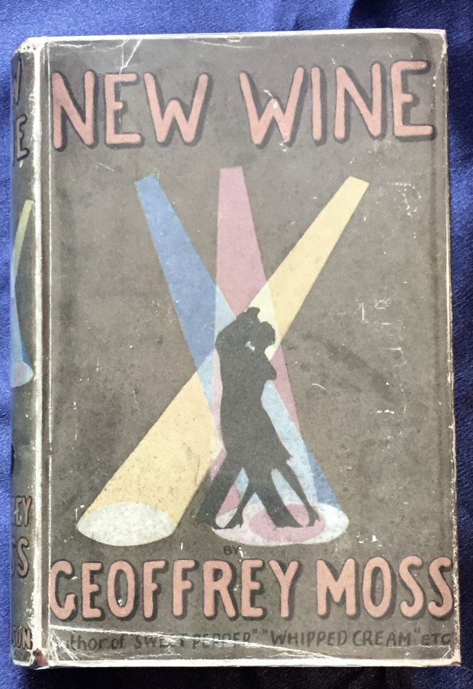 NEW WINE; A Nocturne in Tinsel / By Geoffrey Moss. Geoffrey Moss.