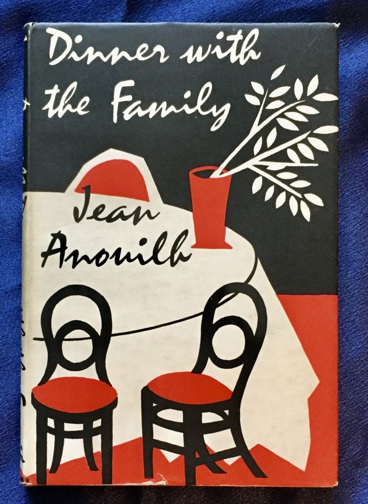 DINNER WITH THE FAMILY; By Jean Anouilh / Translated by Edward Owen Marsh. Jean Anouilh.